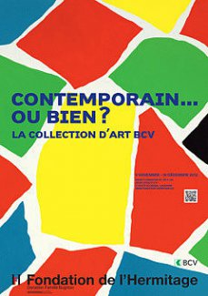 "Affiche exposition ""CONTEMPORAIN... OU BIEN? LA COLLECTION D'ART BCV, © Fond. Hermitage"